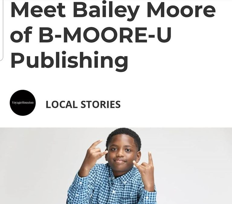 Author Bailey C. Moore was featured in the online magazine Voyage Houston